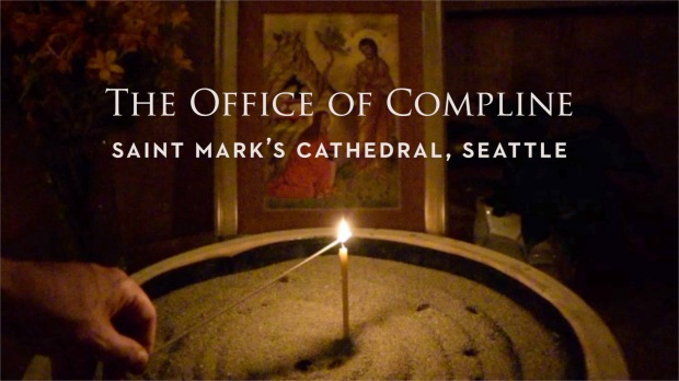 Office of Compline - St Mark's Cathedral Seattle